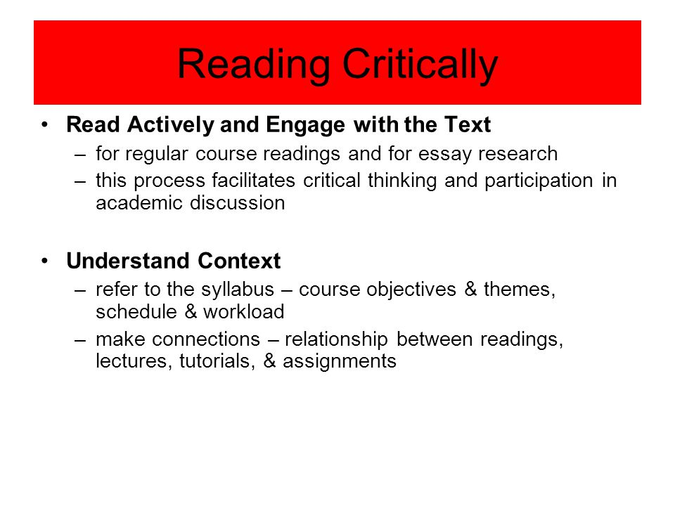 Reading Critically Read Actively and Engage with the Text
