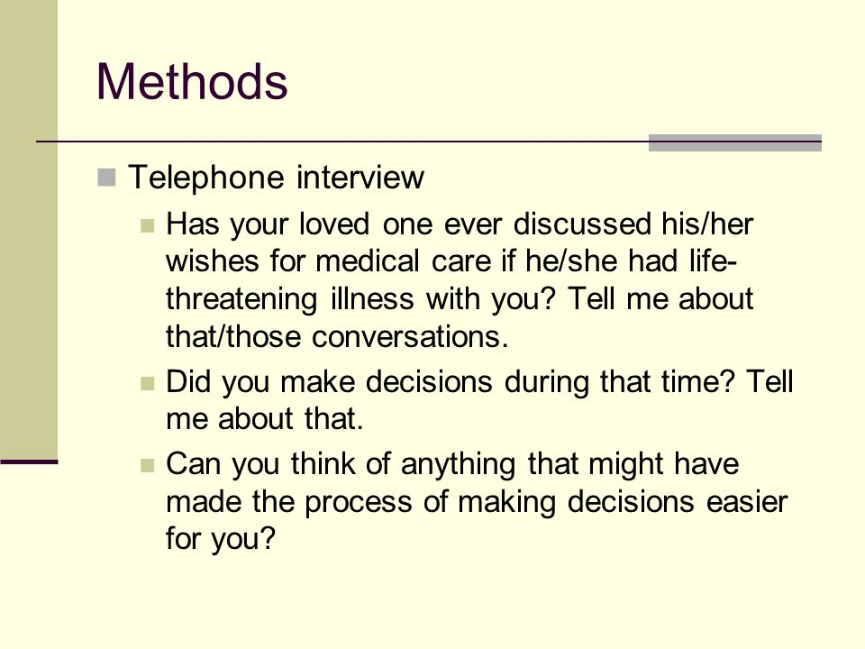 Methods Telephone interview