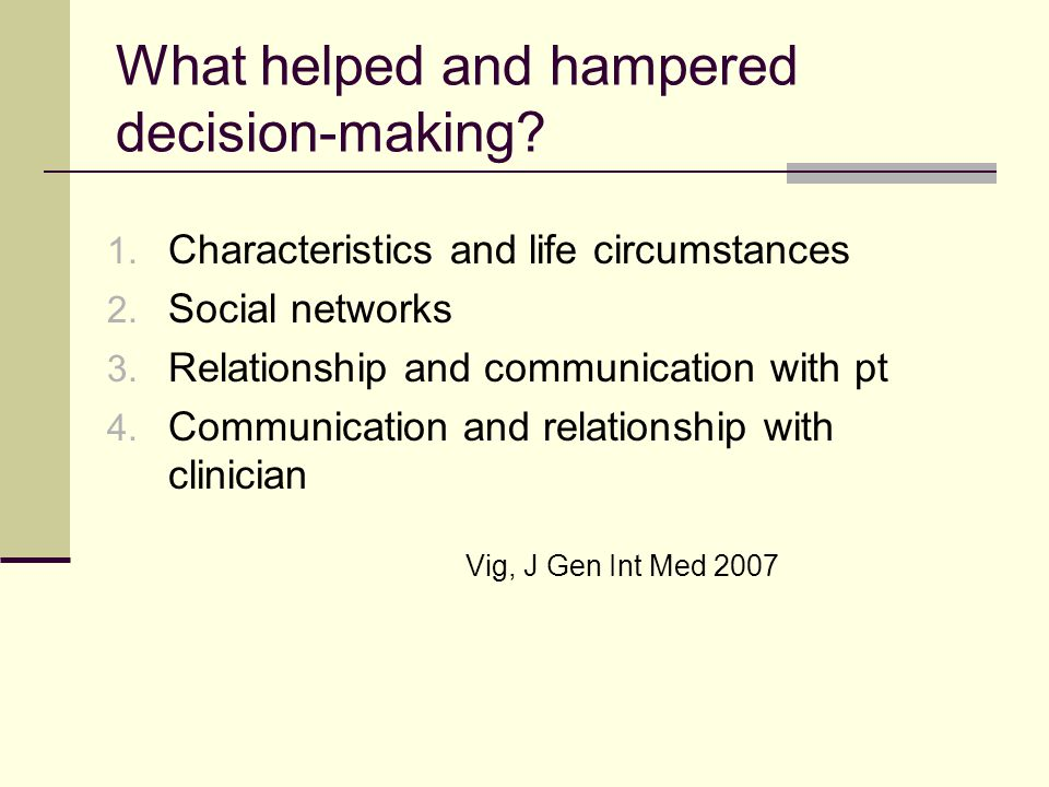 What helped and hampered decision-making