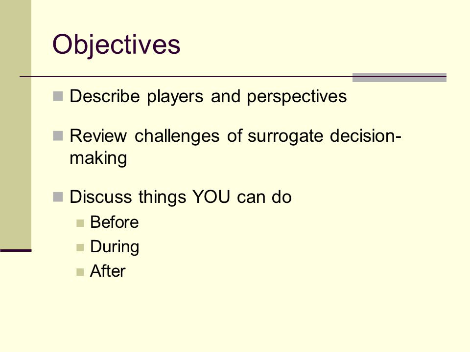 Objectives Describe players and perspectives