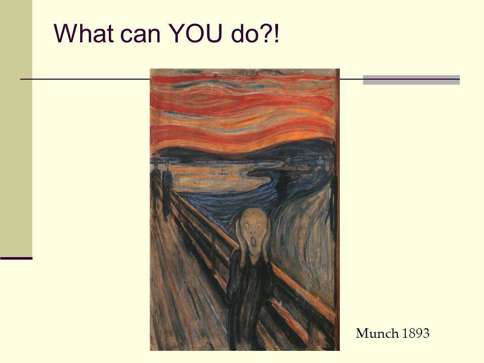 What can YOU do ! Munch 1893