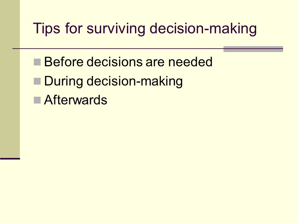 Tips for surviving decision-making