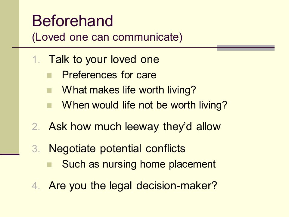 Beforehand (Loved one can communicate)