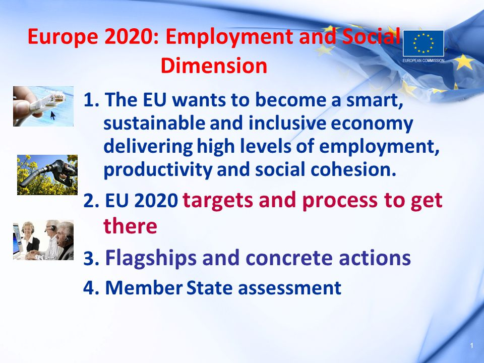 Europe 2020: 5 EU targets By 2020: 75 % employment rate (% of population aged 20-64 years) 3% investment in R&D (% of EU's GDP)