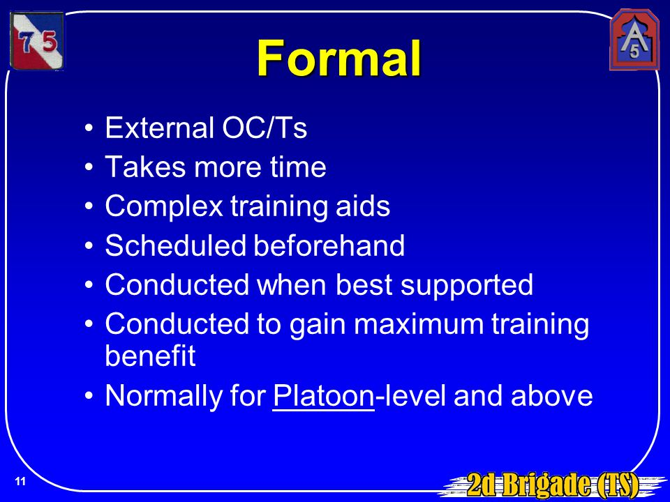 Formal External OC/Ts Takes more time Complex training aids
