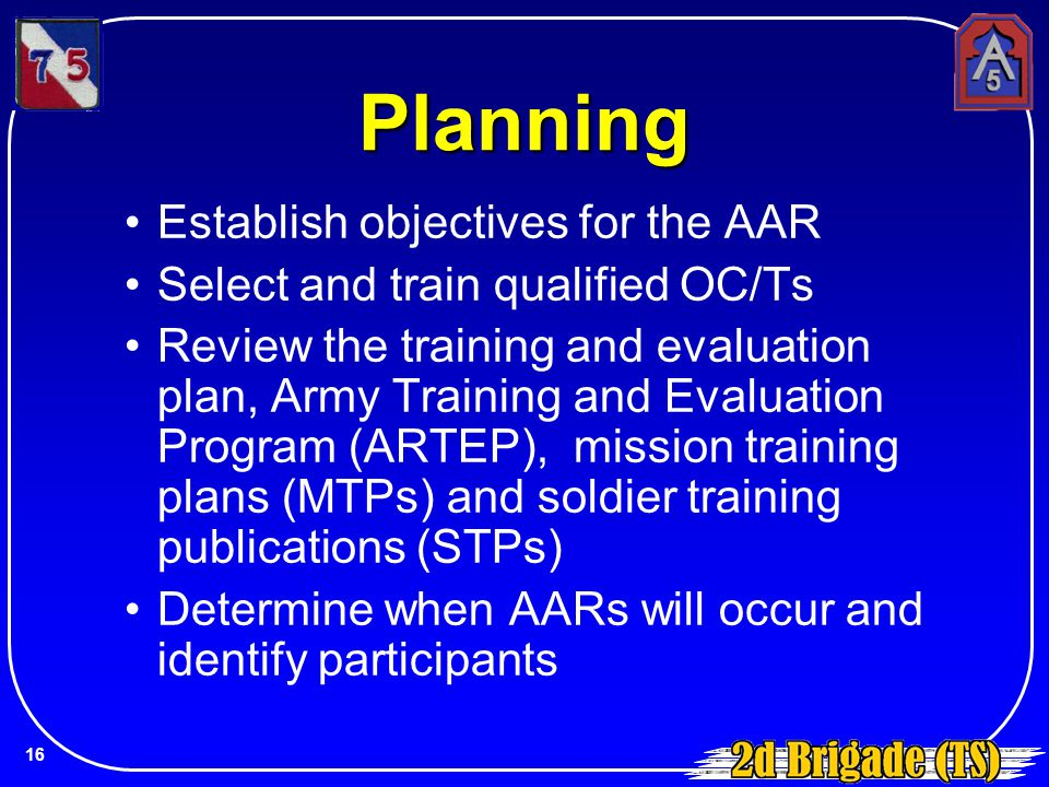Planning Establish objectives for the AAR