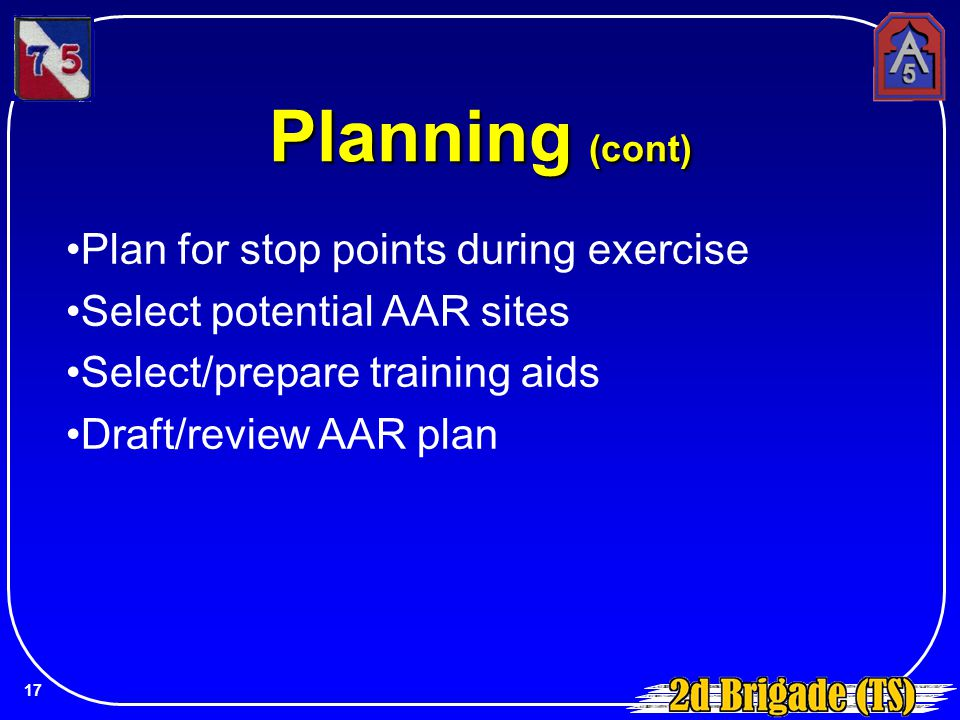 Planning (cont) Plan for stop points during exercise