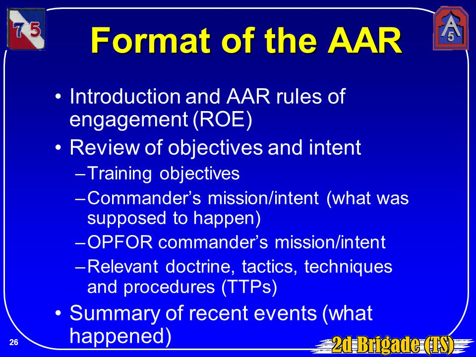 Format of the AAR Introduction and AAR rules of engagement (ROE)