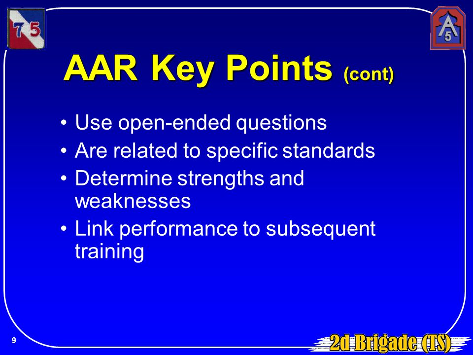 AAR Key Points (cont) Use open-ended questions