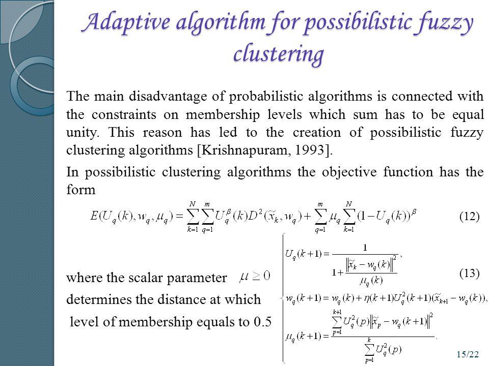 Adaptive algorithm for possibilistic fuzzy clustering