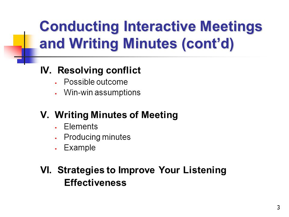 Conducting Interactive Meetings and Writing Minutes (cont'd)