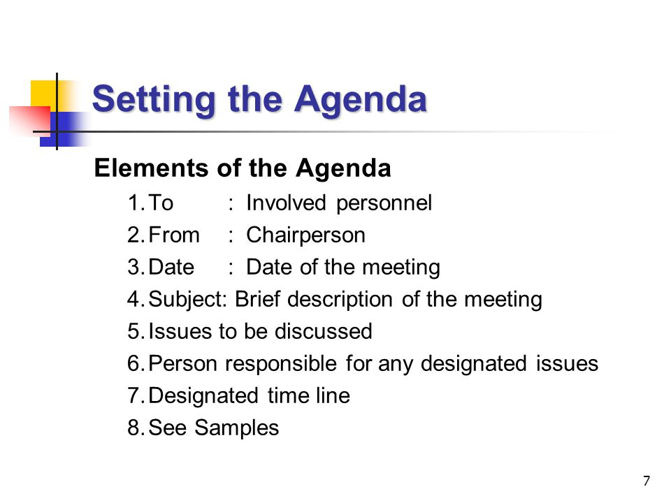 Setting the Agenda Elements of the Agenda 1. To : Involved personnel