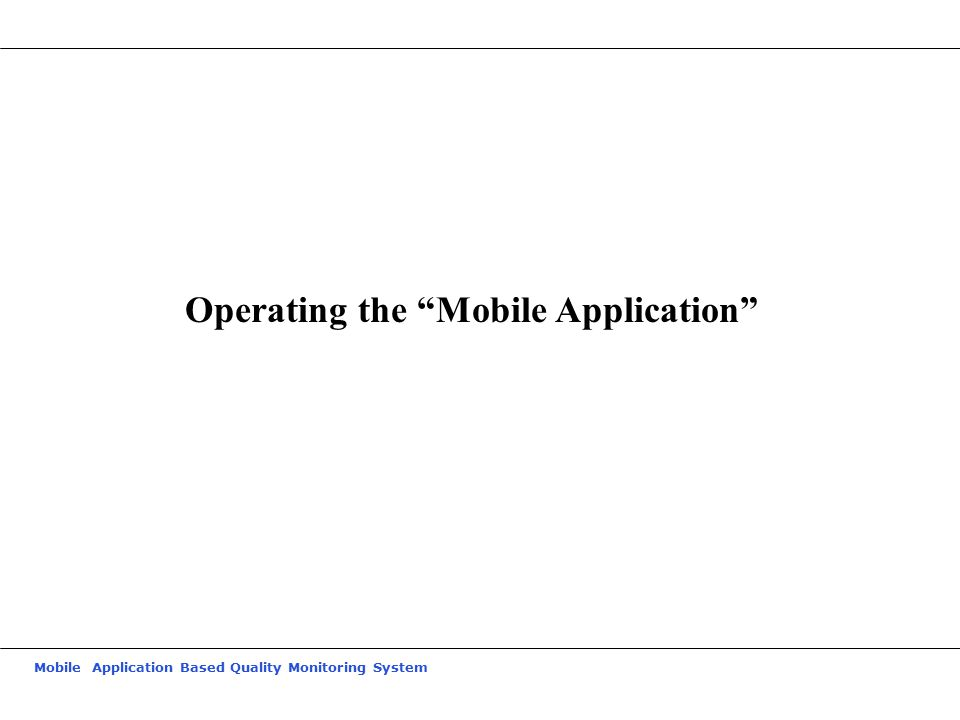 Operating the Mobile Application