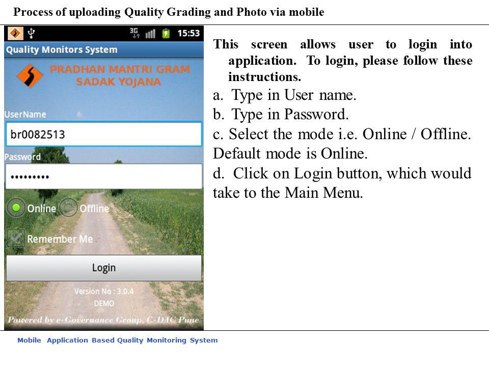 c. Select the mode i.e. Online / Offline. Default mode is Online.