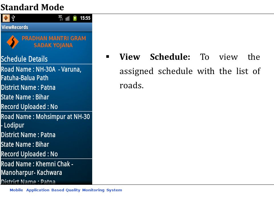 Standard Mode View Schedule: To view the assigned schedule with the list of roads.