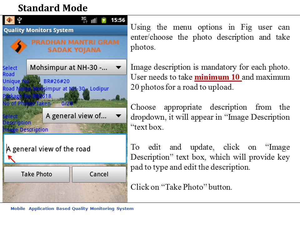 Standard Mode Using the menu options in Fig user can enter/choose the photo description and take photos.