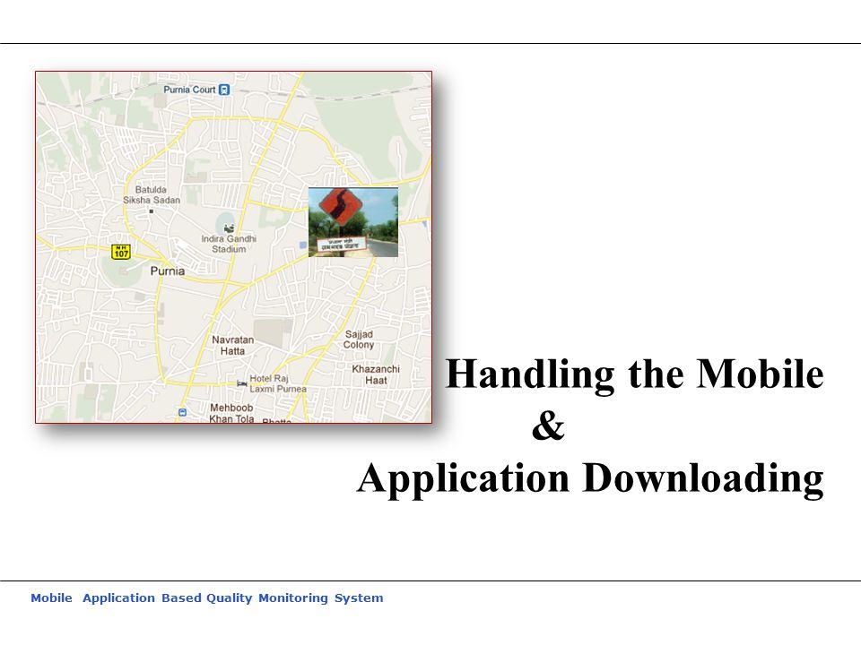 Handling the Mobile & Application Downloading