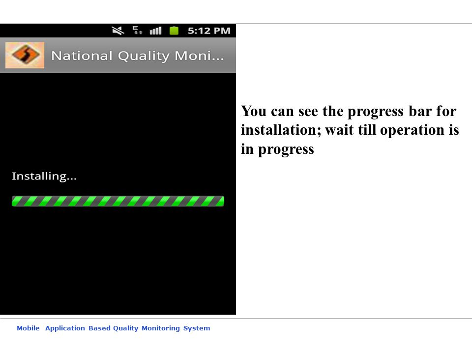 You can see the progress bar for installation; wait till operation is in progress