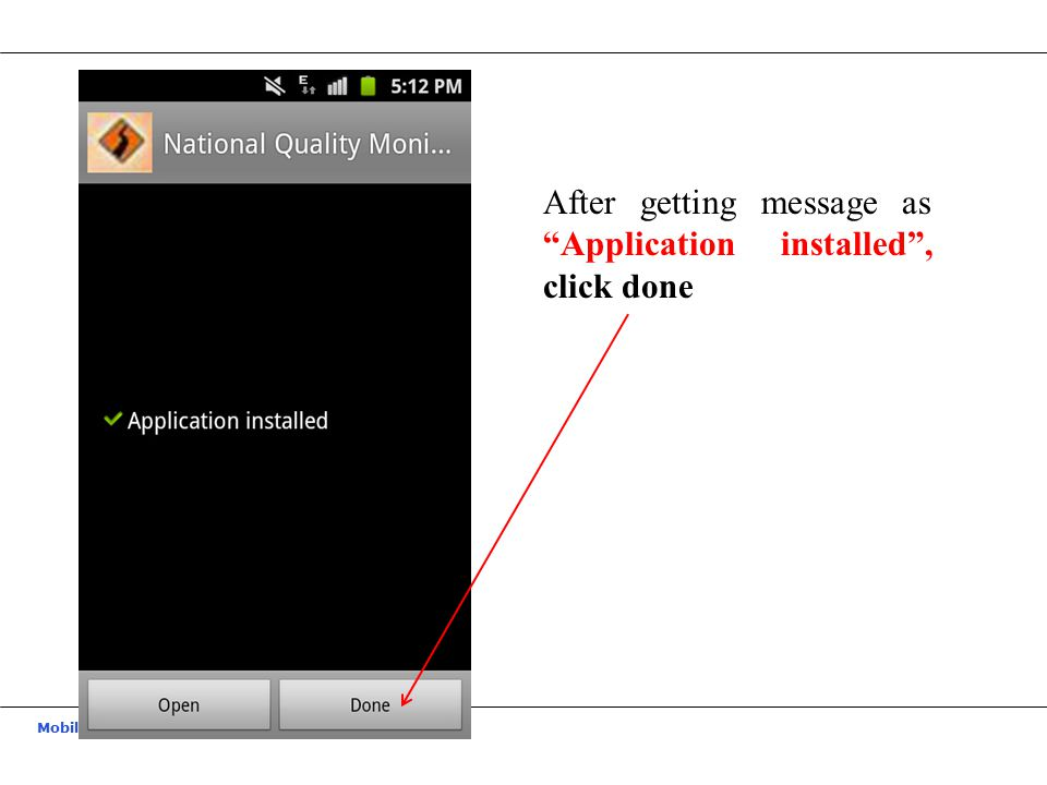 After getting message as Application installed , click done