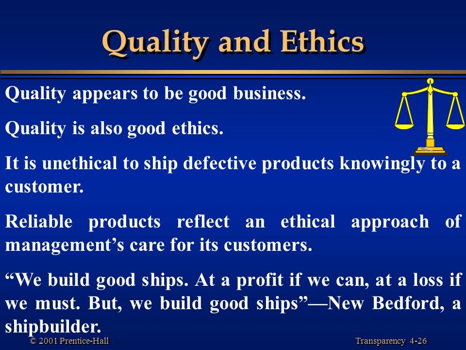 Quality and Ethics Quality appears to be good business.