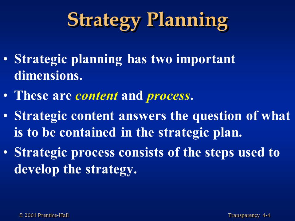 Strategy Planning Strategic planning has two important dimensions.