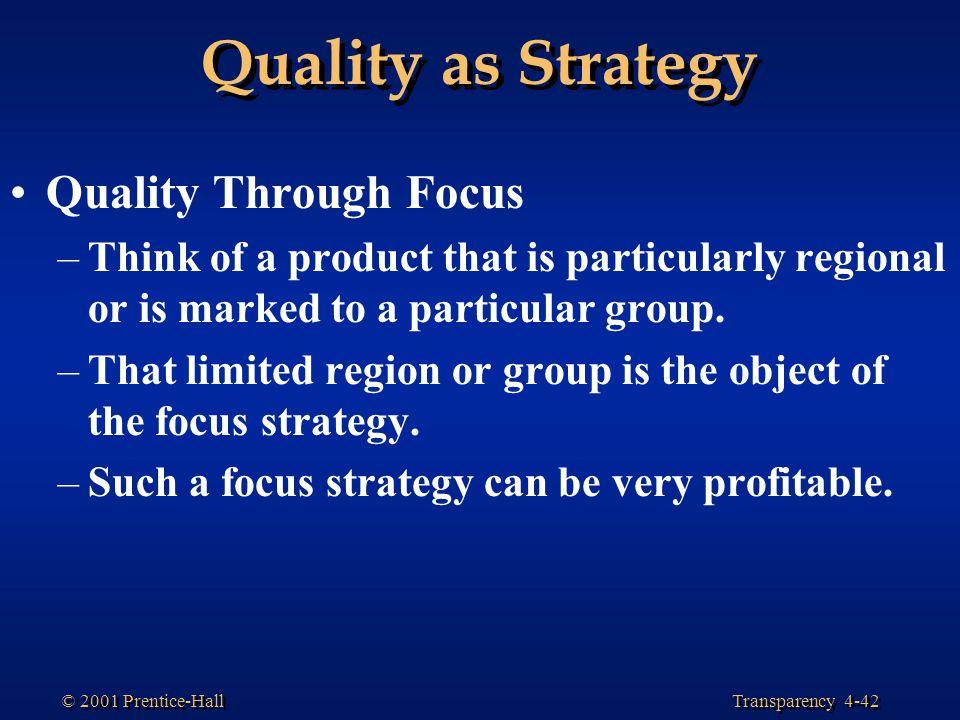 Quality as Strategy Quality Through Focus