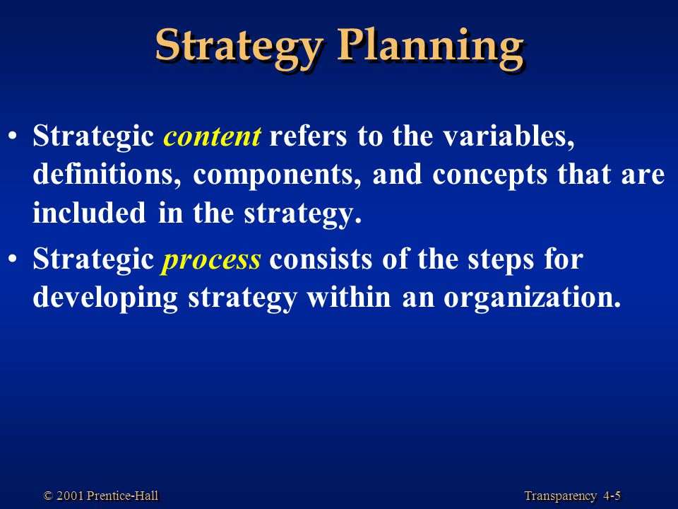Strategy Planning Strategic content refers to the variables, definitions, components, and concepts that are included in the strategy.