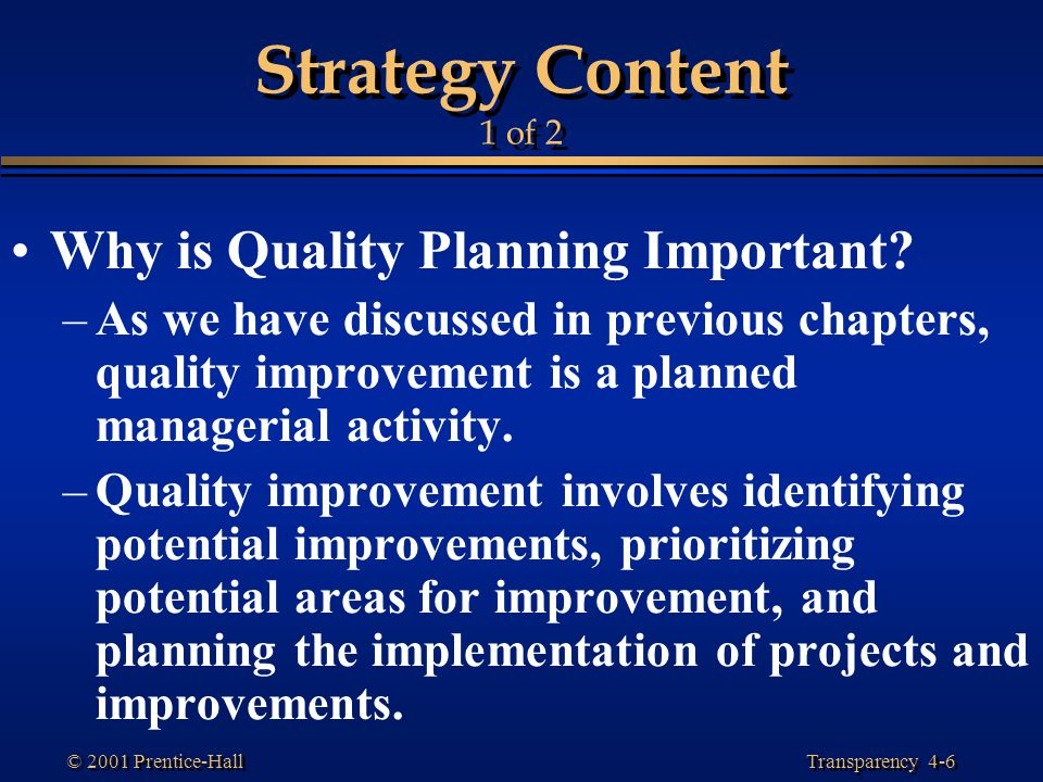 Strategy Content 1 of 2 Why is Quality Planning Important