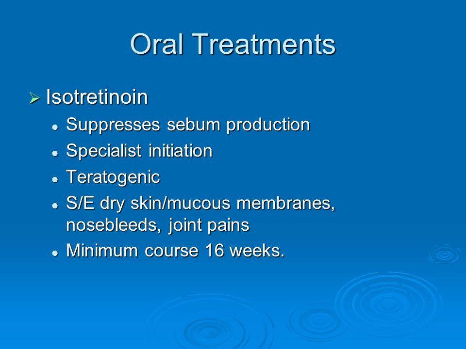 Oral Treatments Isotretinoin Suppresses sebum production