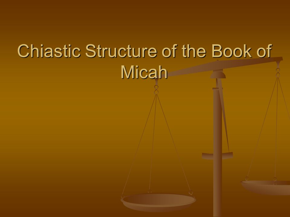 Chiastic Structure of the Book of Micah