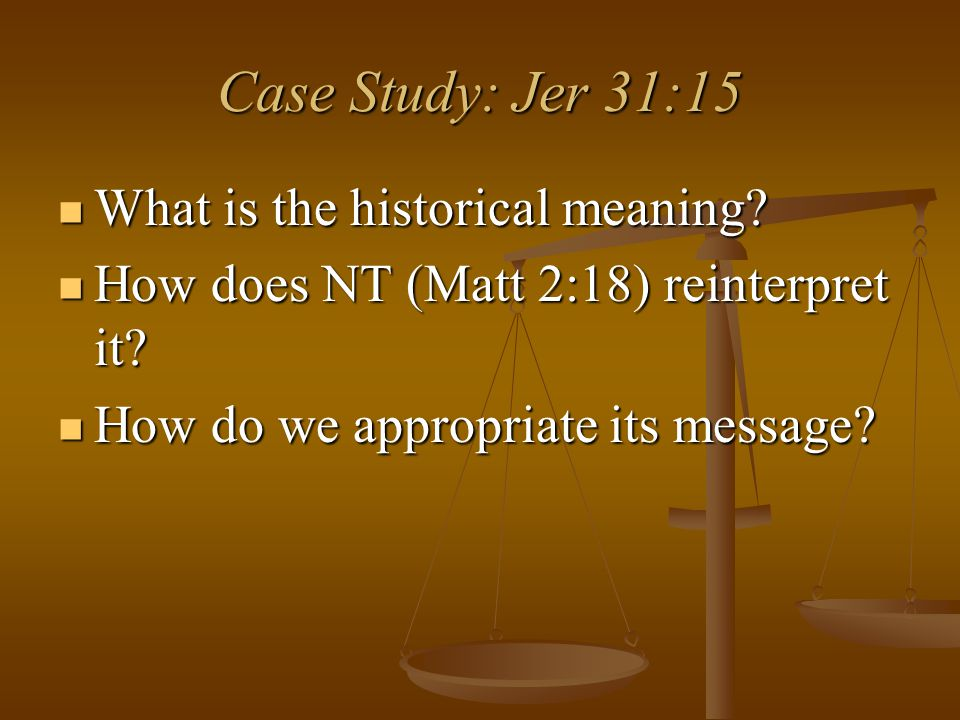 Case Study: Jer 31:15 What is the historical meaning