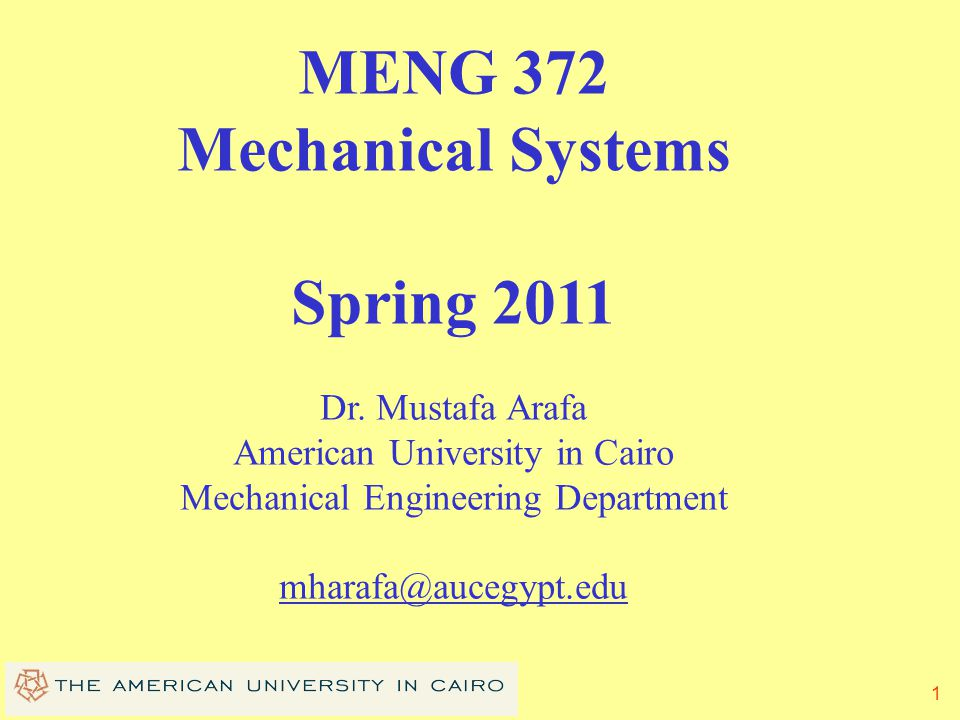 MENG 372 Mechanical Systems Spring 2011
