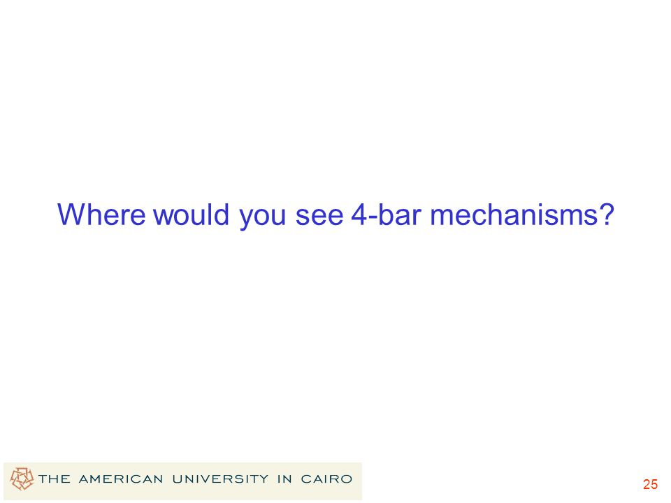 Where would you see 4-bar mechanisms