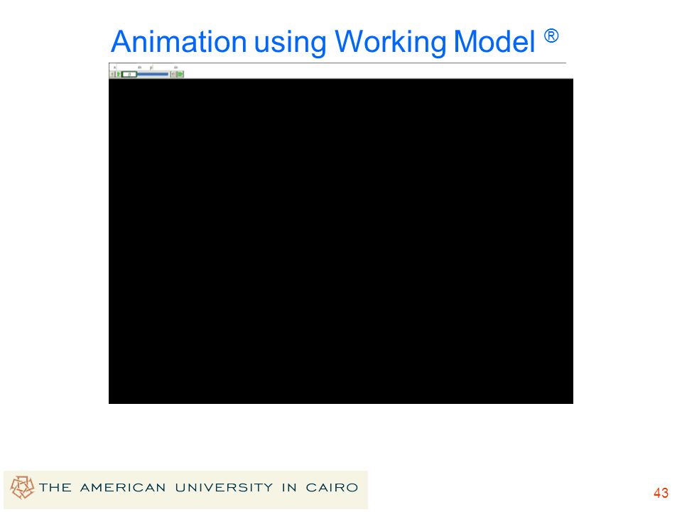Animation using Working Model ®