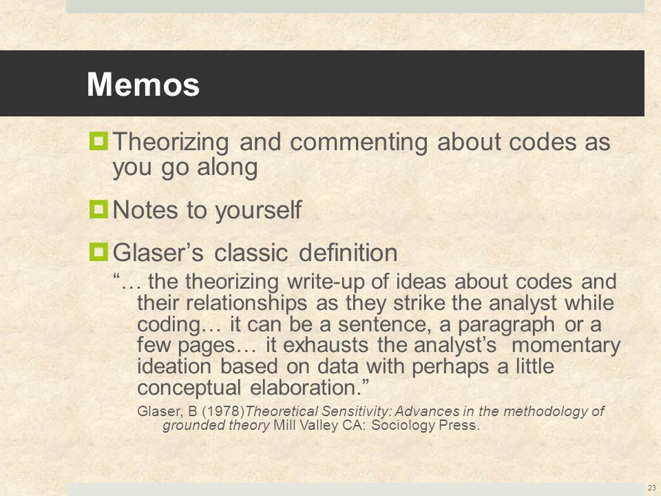 Memos Theorizing and commenting about codes as you go along