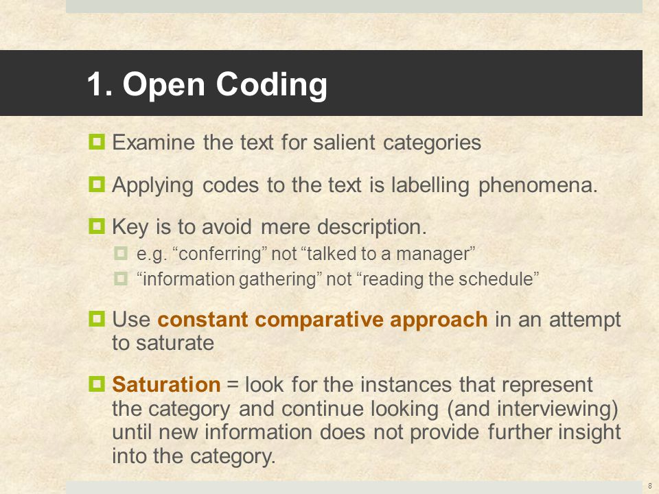 1. Open Coding Examine the text for salient categories