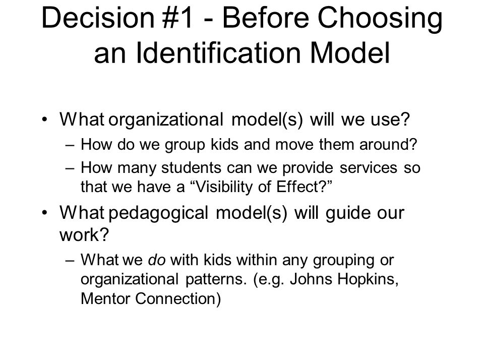 Decision #1 - Before Choosing an Identification Model