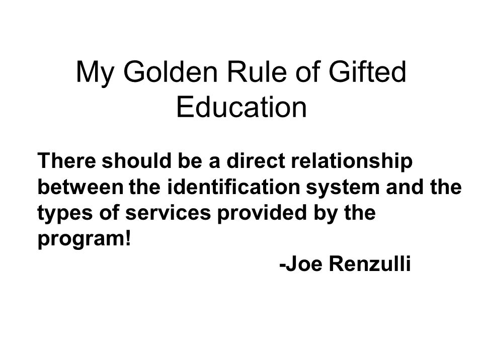 My Golden Rule of Gifted Education