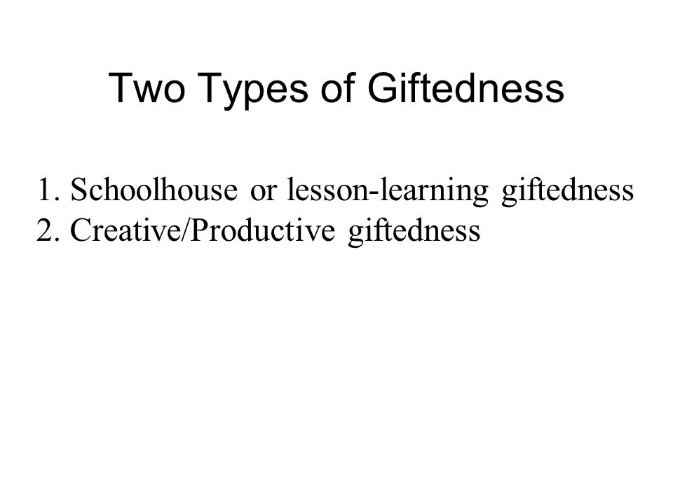 Two Types of Giftedness