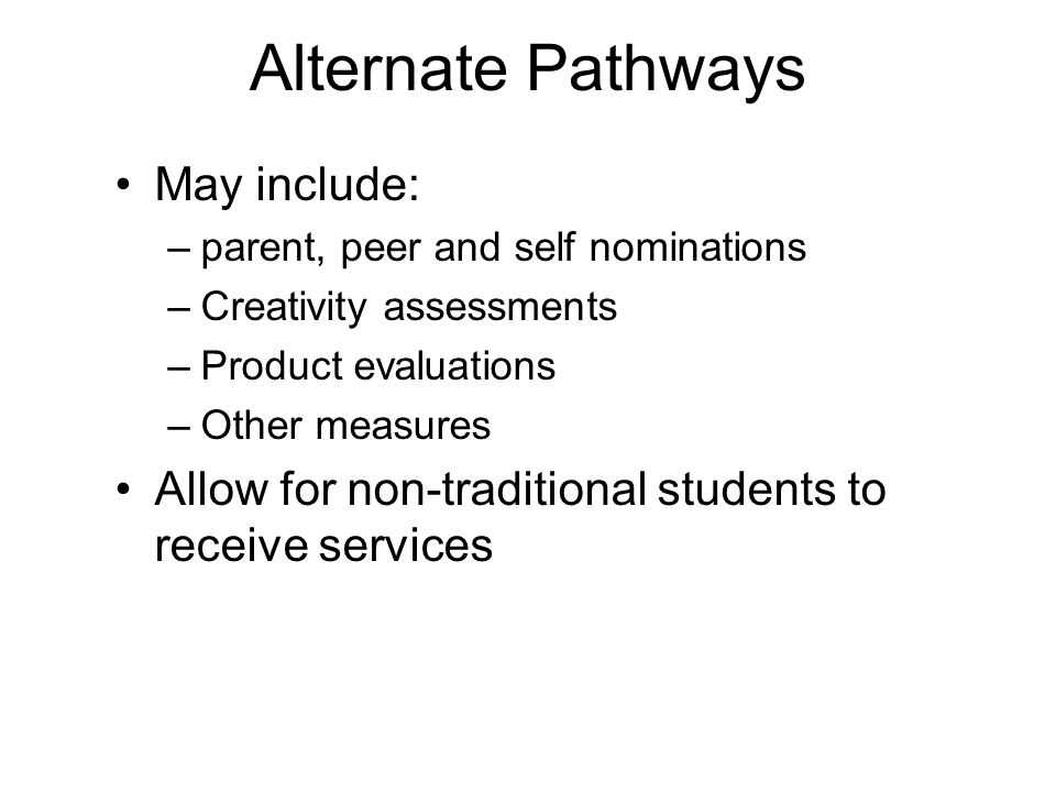 Alternate Pathways May include: