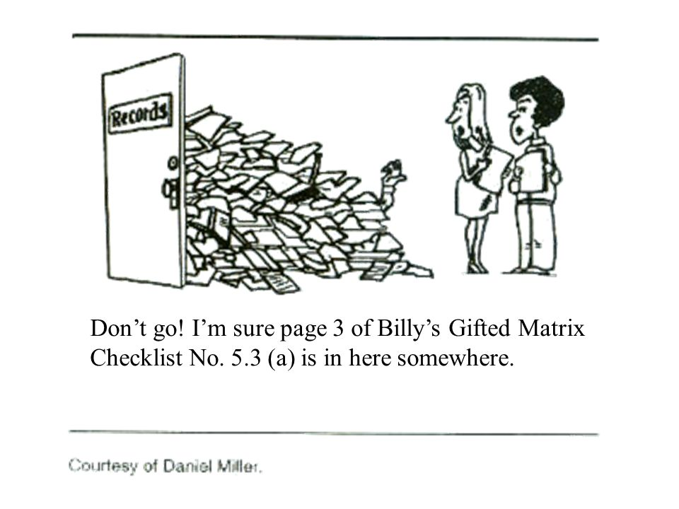 Don't go. I'm sure page 3 of Billy's Gifted Matrix Checklist No. 5