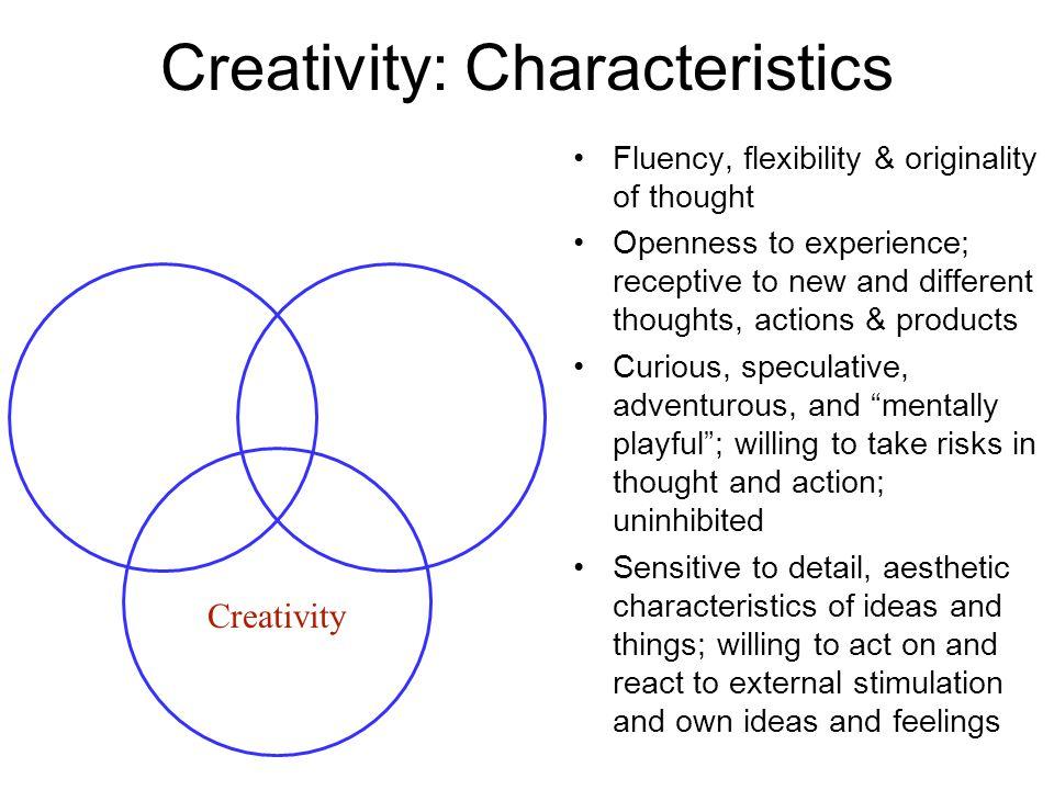 Creativity: Characteristics
