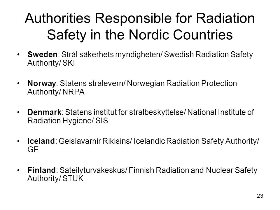 Authorities Responsible for Radiation Safety in the Nordic Countries