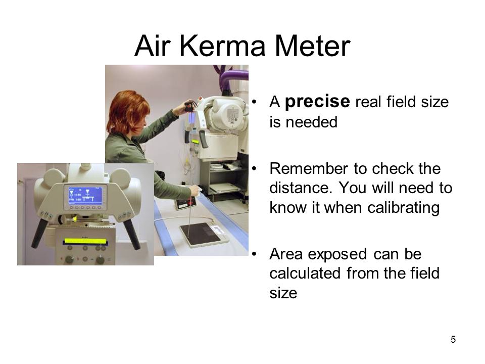 Air Kerma Meter A precise real field size is needed