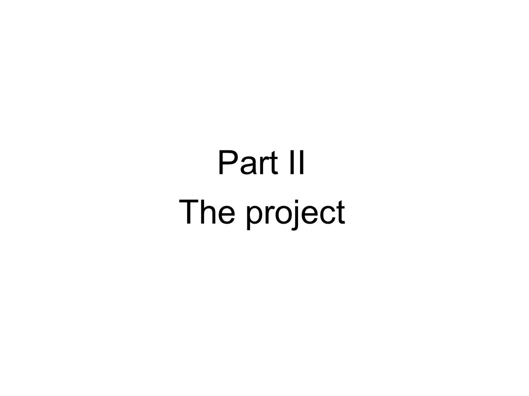 Part II The project