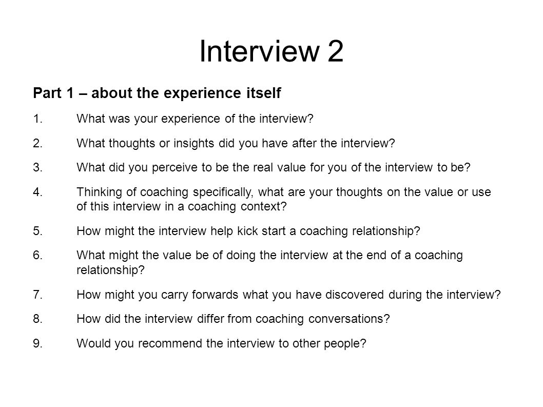 Interview 2 Part 1 – about the experience itself