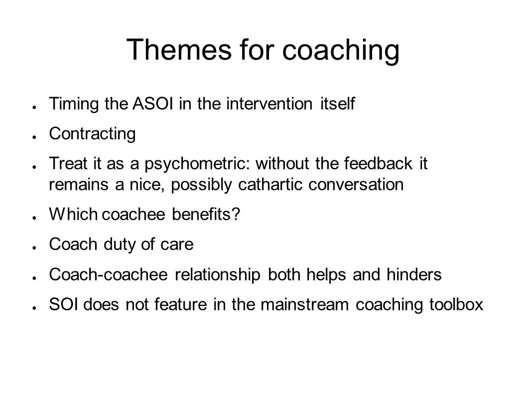 Themes for coaching Timing the ASOI in the intervention itself