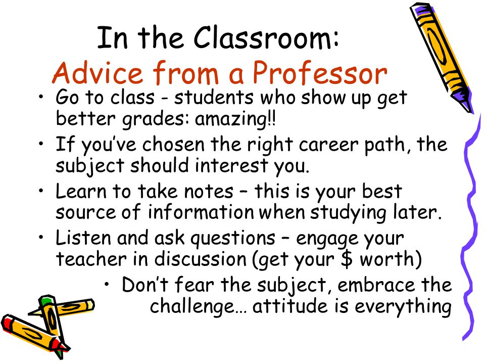 In the Classroom: Advice from a Professor