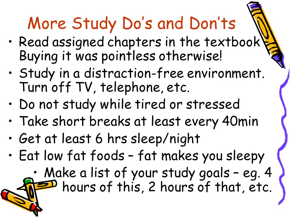 More Study Do's and Don'ts
