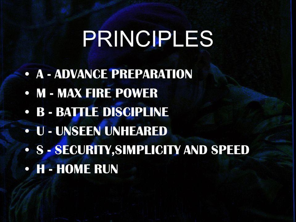 PRINCIPLES A - ADVANCE PREPARATION M - MAX FIRE POWER